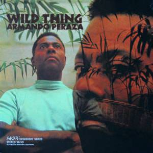 ARMANDO PERAZA - Wild Thing, LP, Latin