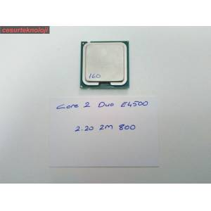 İNTEL CORE 2 DUO E4500 CPU 2.20 Ghz 2M 800 SOKET 775 İŞLEMCİ 160