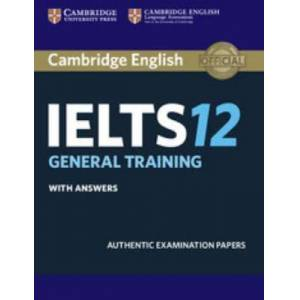 Cambridge IELTS 12 General Training Book with Answers and CD