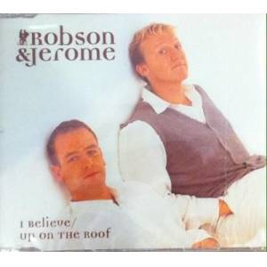 Robson and Jerome  I Believe CD Single