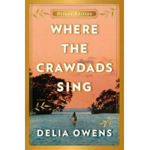 Where the Crawdads Sing Deluxe Edition by Delia Owens
