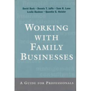 Working with Family Businesses. A Guide For Professionals, David Bork, Dennis T. Jaffe