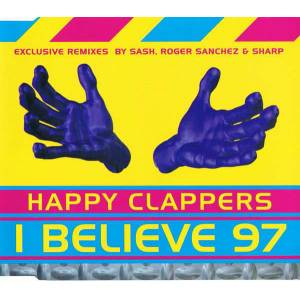 HAPPY CLAPPERS - I BELIEVE 97 CD SINGLE 2.EL